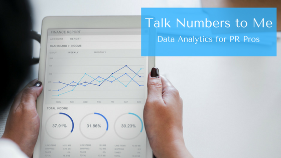 Talk Numbers to Me: Data Analytics for PR Pros