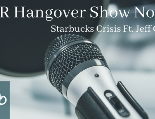 PR Hangover Show Notes: Starbucks Crisis Ft. Jeff Gaunt