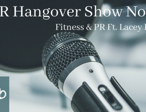 PR Hangover Show Notes: Fitness & PR Ft. Lacey Peters