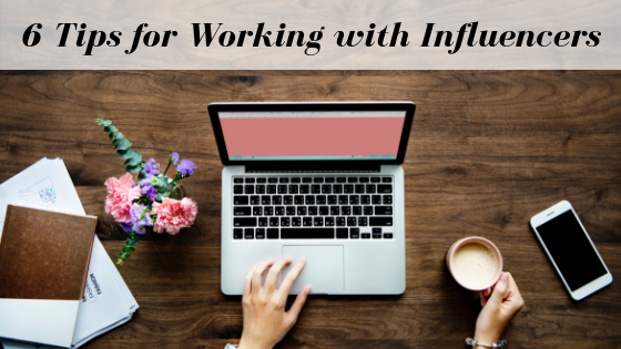 6 Tips for Working with Influencers