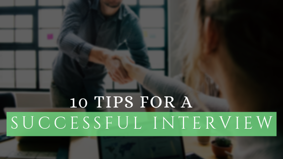 10 Tips for a Successful Interview