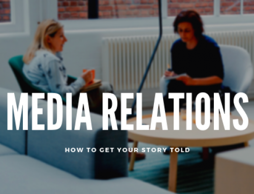 Media Relations: How to Get Your Story Told