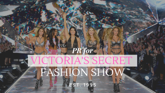 PR for Victoria's Secret Fashion Show