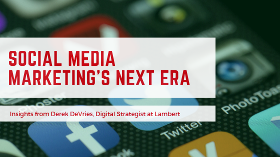 Social Media Marketing's Next Era