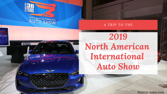 A Trip to the 2019 North American International Auto Show