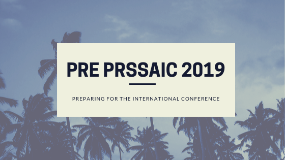 Pre PRSSAIC: Preparing for the International Conference