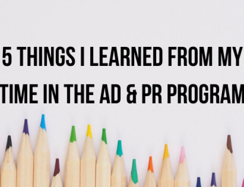 5 Things I Learned from my Time in the Ad & PR Program