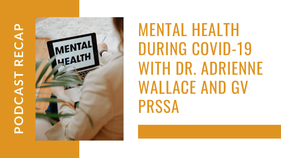 Mental Health During COVID-19 with Dr. Adrienne Wallace and GV PRSSA