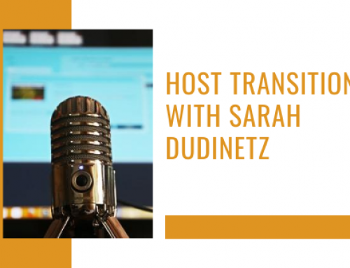 Host Transition with Sarah Dudinetz