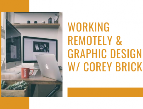 Working Remotely & Graphic Design w/ Corey Bricker