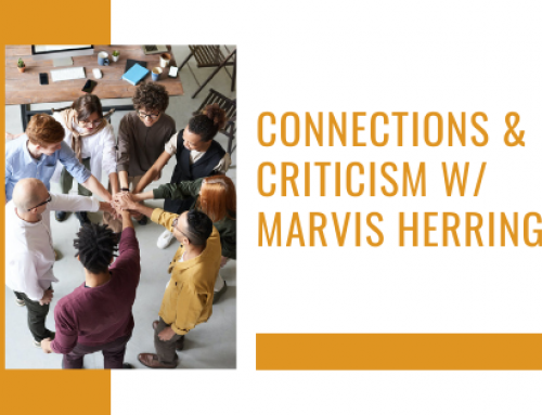 Connections & Criticism w/ Marvis Herring