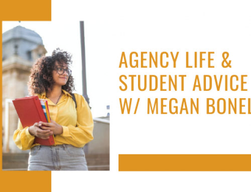 Agency Life & Student Advice w/ Megan Bonelli