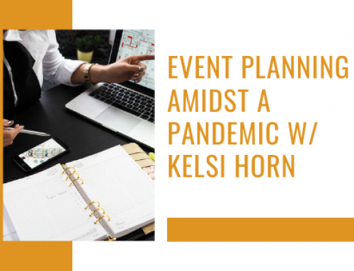 Event Planning Amidst a Pandemic w/ Kelsi Horn