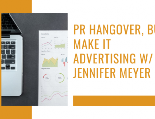 PR Hangover, But Make It Advertising w/ Jennifer Meyer