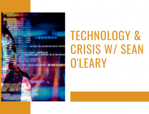 Technology & Crisis w/ Sean O'Leary