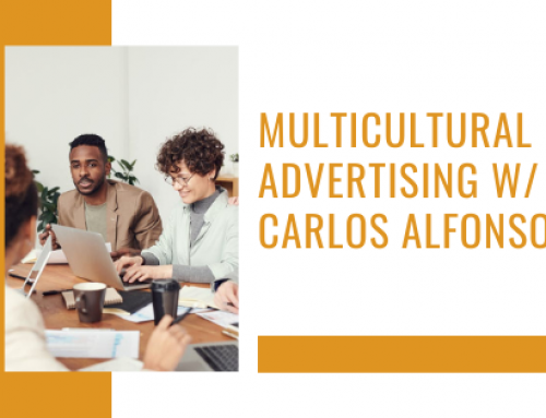 Multicultural Advertising w/ Carlos Alfonso