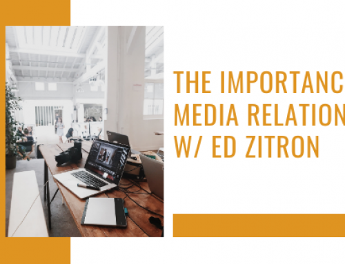 The Importance of Media Relations w/ Ed Zitron