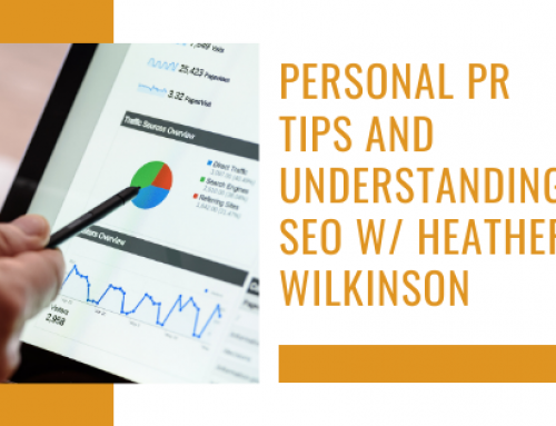 Personal PR Tips and Understanding SEO w/ Heather Wilkinson