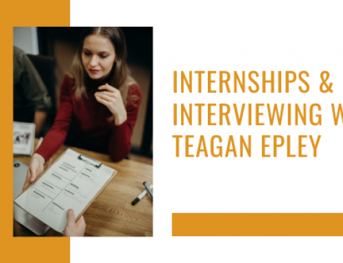 Internships & Interviewing w/ Teagan Epley