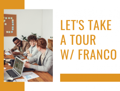 Let's Take a Tour w/ Franco