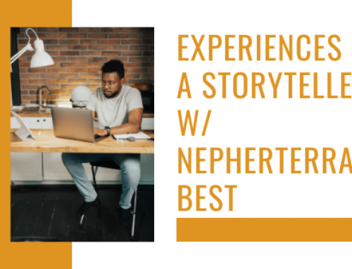 Experiences of a Storyteller w/ Nepherterra Best