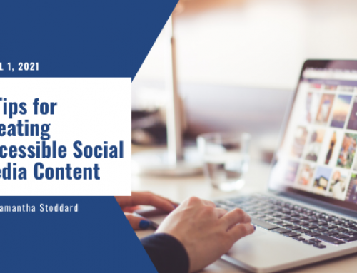 3 Tips for Creating Accessible Social Media Content