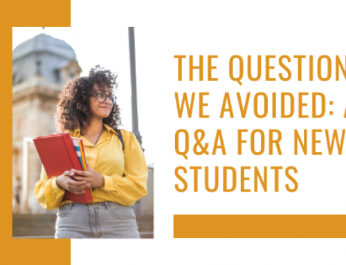 The Questions We Avoided: A Q&A for New Students